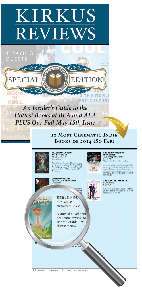 Kirkus Reviews Special Edition: An Insider's Guide to the Hottest Books at BEA and ALA PLUS Our Full May 15th Issue with a page featuring Sex, Rain, and Cold Fusion as one of 12 Most Cinematic Indie Books of 2014 (So Far)